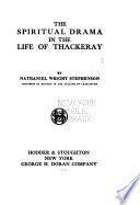 The Spiritual Drama in the Life of Thackeray