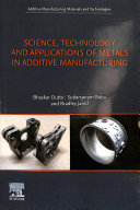 Science, Technology and Applications of Metals in Additive Manufacturing