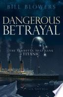 Dangerous Betrayal