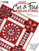 Teach Yourself Cut   Fold Quilting