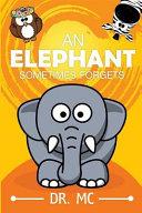An Elephant Sometimes Forgets