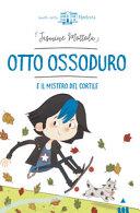 Otto Ossoduro e il mistero del cortile