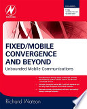 Fixed/Mobile Convergence and Beyond