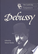 The Cambridge Companion to Debussy Character Environment And Music