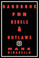 Handbook for Rebels and Outlaws
