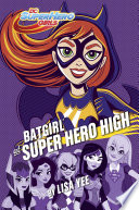 Batgirl At Super Hero High Dc Super Hero Girls