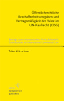 Öffentlichrechtliche Beschaffenheitsvorgaben und Vertragsmässigkeit der Ware im UN-Kaufrecht (CISG)