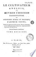 Le Cultivateur anglois, ou Oeuvres choisies d'agriculture et d'économie rurale et politique