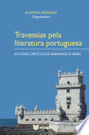 Travessias pela literatura portuguesa: estudos críticos de Saramago a Vieira