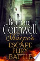 Sharpe 3 Book Collection 4  Sharpe   s Escape  Sharpe   s Fury  Sharpe   s Battle