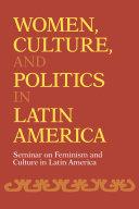 Women, Culture, and Politics in Latin America