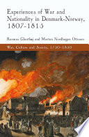 Experiences Of War And Nationality In Denmark And Norway 1807 1815
