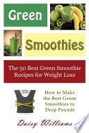 Green Smoothies  The 50 Best Green Smoothie Recipes for Weight Loss