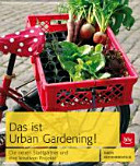 Das ist Urban Gardening