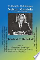Rolihlahla Dalibhunga Nelson Mandela : in non-african languages. this book was...