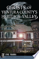Ghosts of Ventura County s Heritage Valley