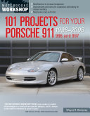 101 Projects For Your Porsche 911 996 And 997 1998 2008