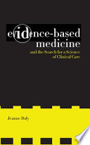 Evidence-Based Medicine And The Search For A Science Of Clinical Care : until the 1970s, there was no generally accepted...