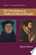 The Foundations of Modern Political Thought  Volume 2  The Age of Reformation