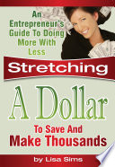 Stretching A Dollar To Save And Make Thousands