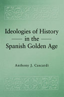 Ideologies of History in the Spanish Golden Age