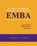 Be the Smartest in the Classroom Emba Executive Master of Business Administration: The Insider's Guide to Success and Winning