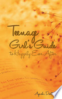 Teenage Girl S Guide To Happily Ever After