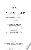 Archives de la Bastille, documents inédits publ. par F. Ravaisson (et L. Ravaisson-Mollien).