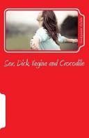 Sex  Dick  Vagina and Crocodile
