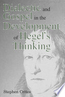 Dialectic and Gospel in the Development of Hegel s Thinking