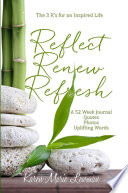 Reflect Renew And Refresh The 3 R S For An Inspired Life