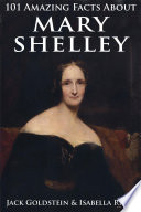 101 Amazing Facts about Mary Shelley