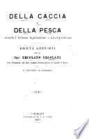 Della caccia e della pesca seconde l italiana legislazione e giurispruydenza  Brevi appunti per il cav  Ercolano Ercolani
