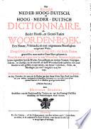 Das Königliche Nider-Hoch-Teutsch, und Hoch-Nider-Teutsch Dictionarium, oder, beider Haupt-, und Grund-Sprachen Wörter-Buch