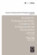 Academic Entrepreneurship: Creating an Entrepreneurial Ecosystem