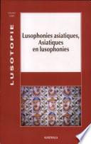Lusophonies asiatiques  Asiatiques en lusophonies