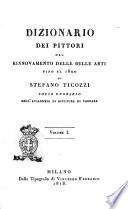 Dizionario dei pittori dal rinnovamento delle belle arti fino al 1800 di Stefano Ticozzi socio onorario dell Accademia di scultura di Carrara Volume 1    2