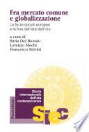 Fra mercato comune e globalizzazione  Le forze sociali europee e la fine dell et   dell oro