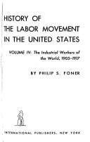 The Industrial Workers of the World  1905 1917