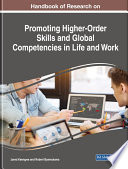 Handbook Of Research On Promoting Higher Order Skills And Global Competencies In Life And Work