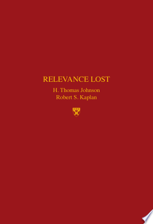 Relevance Lost: The Rise and Fall of Management Accounting - ISBN:9780875842547