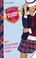 Gallagher Academy 3 Espionner N Est Pas Tuer