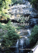 The Beloved and I ~ The Gospel of Barnabas