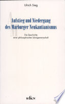 Aufstieg und Niedergang des Marburger Neukantianismus