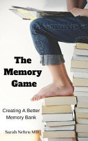 The Memory Game  Creating a Better Memory Bank Book PDF