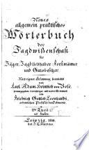 Neues allgemein praktisches wörterbuch der forest- und jagdwissenschaft nebst fischerey ...