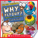 Why  Fly Guy   Answers to Kids  BIG Questions  Fly Guy Presents
