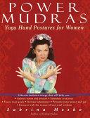 Power Mudras : yoga hand movements (called mudras)...