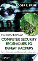 Hardware based Computer Security Techniques to Defeat Hackers