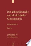 Die althochdeutsche und altsächsische Glossographie
